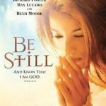 Remembering the enticing appeal of Richard Foster and Beth Moore's Be Still film