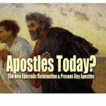 Why Apostles are NOT for today, Part 1